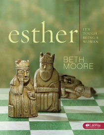 Esther - Its Tough Being a Woman (Member Book) (Beth Moore Bible Study Series)