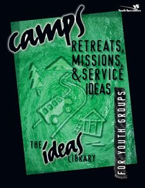 Ideas Library: Camps Retreats Missions & Service Ideas