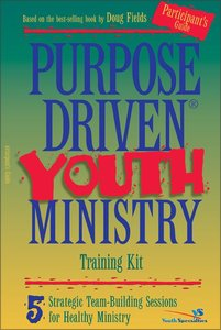 Purpose Driven Youth Ministry (Participants Guide) (Purpose Driven Youth Ministry Series)