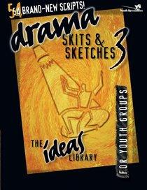 Ideas Library: Drama, Skits & Sketches 3