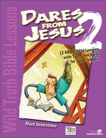 Wild Truth Bible Lessons: Dares From Jesus 2