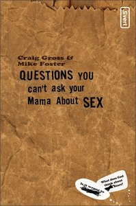Questions You Cant Ask Your Mama About Sex