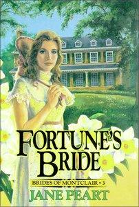 Fortunes Bride (#03 in Brides Of Montclair Series)