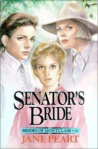 Senators Bride (#12 in Brides Of Montclair Series)