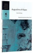 Augustine of Hippo: Selected Writings (Harper Collins Spiritual Classics Series)