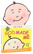 God Made Me (Includes Mirror) (Baby Faith Books Series)