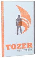 Set of the Sail (Tozer Classics Series)