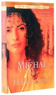 Michal (#01 in Wives Of King David Series)