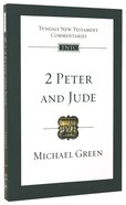 2 Peter & Jude (Re-Formatted) (Tyndale New Testament Commentary Re-issued/revised Series)