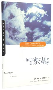 Parables - Imagine Life Gods Way (New Community Study Series)