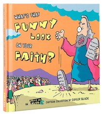 Whats That Funny Look on Your Faith?