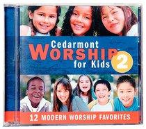 Cedarmont Worship For Kids Volume 2