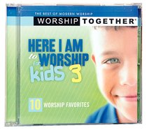 Worship Together: Here I Am to Worship For Kids 3