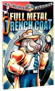Full Metal Trench Coat (#01 in Bill The Warthog Mysteries Series)
