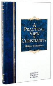 A Practical View of Christianity (Hendrickson Christian Classics Series)