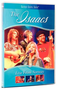 The Isaacs Live From Norway (Gaither Gospel Series)