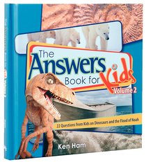 Answers Book For Kids #02: Dinosaurs and the Flood of Noah