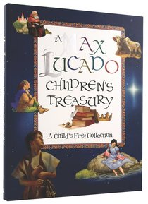 A Max Lucado Childrens Treasury