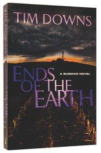 Ends of the Earth (Bugman Novel Series)
