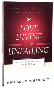Love Divine and Unfailing (Gospel According To The Old Testament Series)