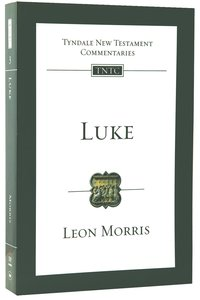 Luke (Re-Formatted) (Tyndale New Testament Commentary Re-issued/revised Series)