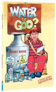 Water Or Goo (Tania Abbey Adventure Series)