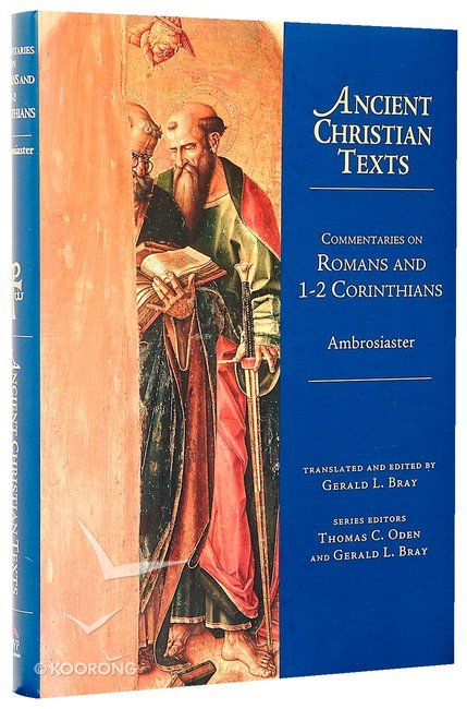 Buy Commentaries On Romans And 1 2 Corinthians Ancient Christian