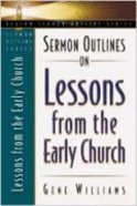 Sermon Outlines on Lessons From the Early Church (Beacon Sermon Outlines Series)