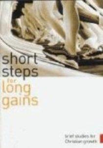 Short Steps For Long Gains