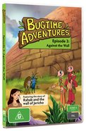 Against the Wall (#03 in Bugtime Adventures Series)