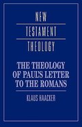 The Theology of Pauls Letter to the Romans (Cambridge New Testament Theology Series)