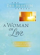 A Woman of Love (Dee Brestin Bible Study Series)
