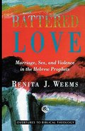 Battered Love (Overtures To Biblical Theology Series)