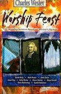 Charles Wesley (Worship Feast Series)