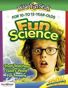 Fun Science That Teaches Gods Word For Tweeners (Bible Fun Stuff Series)