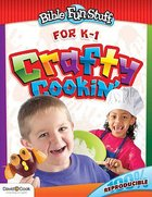 Crafty Cookin (Reproducible) (Ages 6-7) (Bible Fun Stuff Series)