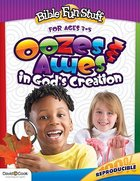 Ooze and Awes in Gods Creations (Reproducible) (Ages 3-5) (Bible Fun Stuff Series)