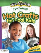 Hot Crafts For Cool Kids (Ages 9-11) (Bible Fun Stuff Series)