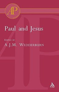 Paul and Jesus (Journal For The Study Of The New Testament Supplement Series)