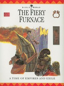 Fiery Furnace (#03 in Bible World Series)