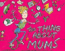 The Thing About Mums