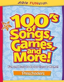 100s of Songs, Games and More! (Ages 2-5) (Bible Fun Stuff Series)