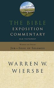 Old Testament Wisdom and Poetry (#06 in Bible Exposition Commentary Series)