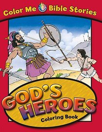 Gods Heroes Coloring Book (Color Me Bible Story Series)