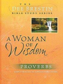 A Woman of Wisdom (Dee Brestin Bible Study Series)