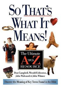 So Thats What It Means! (Ultimate A To Z Resource Series)