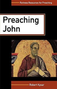 Preaching John (Fortress Resources For Preaching Series)