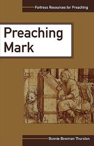 Preaching Mark (Fortress Resources For Preaching Series)