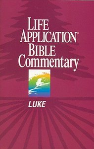 Luke (Life Application Bible Commentary Series)