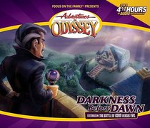 Darkness Before Dawn (#25 in Adventures In Odyssey Audio Series)